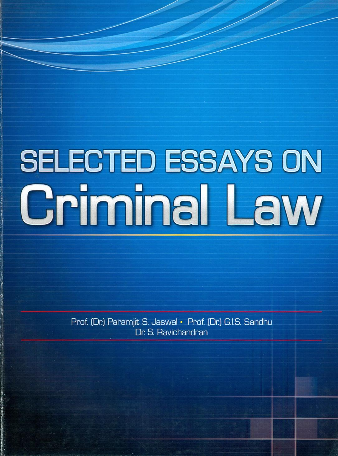 welcome to rajiv gandhi national university of law punjab selected essays on criminal law author edited book prof dr paramjit s jaswal prof dr g i s sandhu and dr s ravi chandran view detail